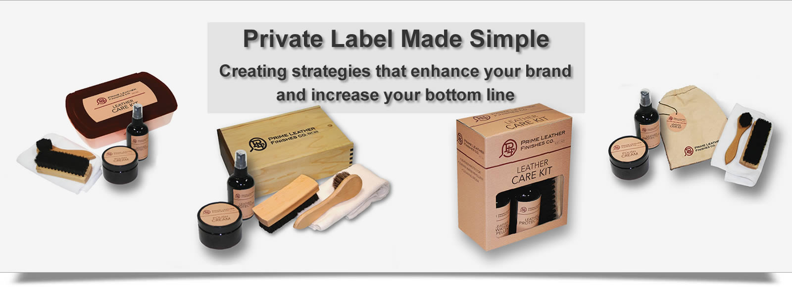 Our Private Label strategies enhance your brand and increase your bottom line